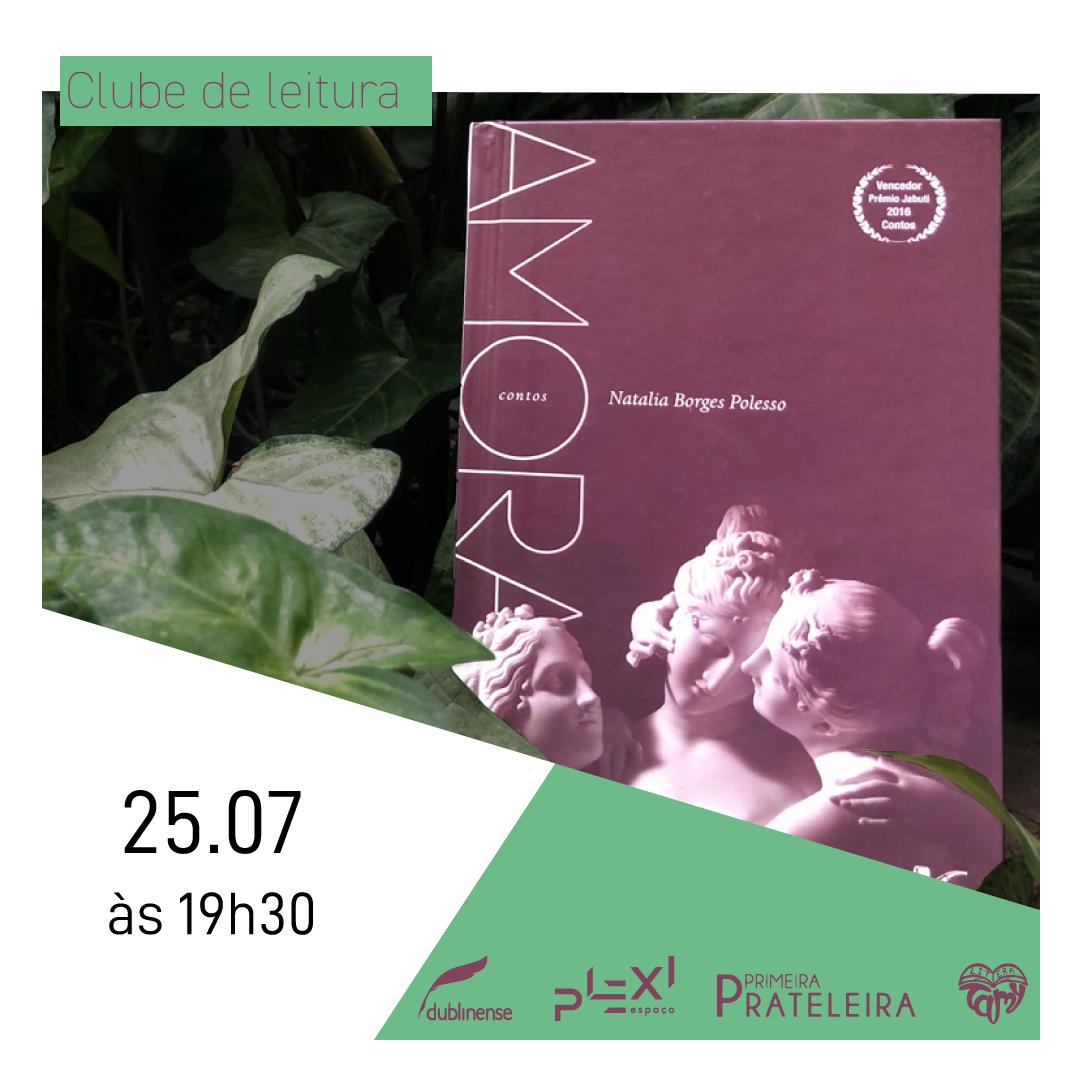 Clube leitura Plexi - Amora - O livro de contos AMORA (Não Editora), de Natalia Borges Polesso , é o escolhido para a 2ª edição do Clube de Leitura Plexi