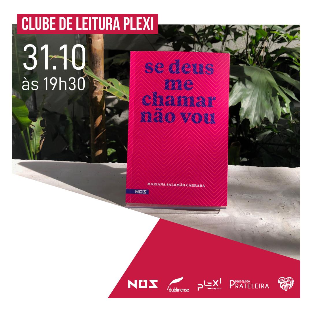 Se Deus me chamarnão vou - de Mariana Salomão Carrara (Mari Carrara), foi o escolhido para a quinta edição do Clube de Leitura Plexi.