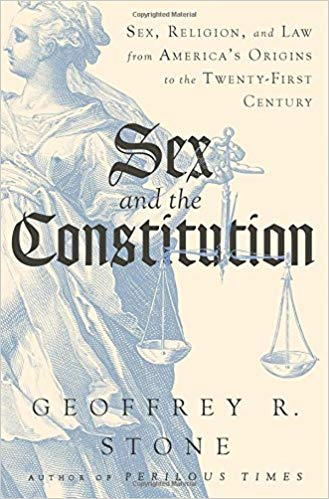 Sex and the Constitution: Sex, Religion, and Law from America's Origins to the Twenty-First Century -