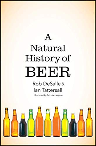 Natural History of Beer | Rob DeSalle | Ian Tattersall