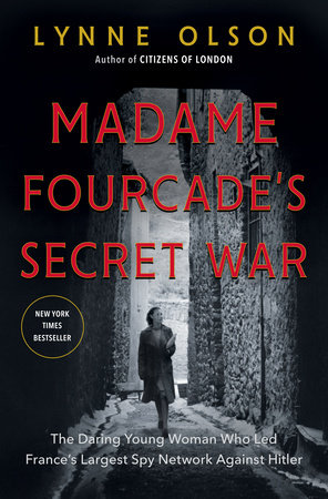 Madame Fourcade's Secret War | Lynne Olson