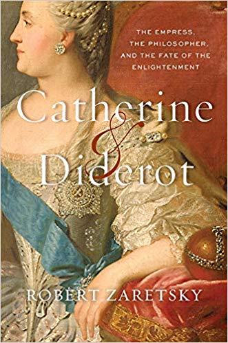 Catherine & Diderot | Robert Zaretsky