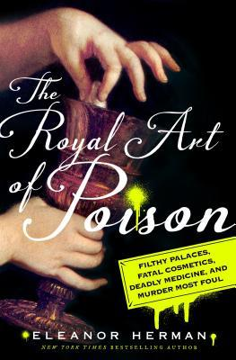 The Royal Art of Poison - Eleanor Herman