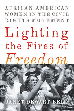 Lighting the Fires of Freedom - Janet Dewart Bell