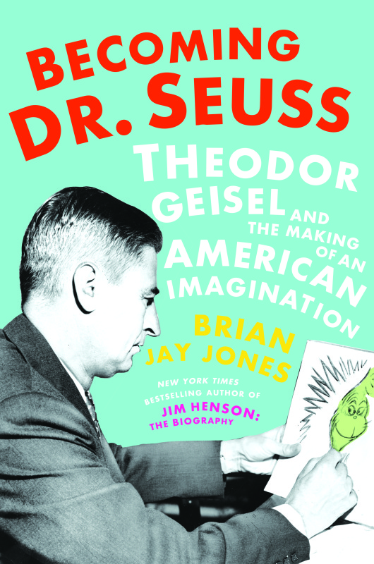 Becoming Dr. Seuss | Brian Jones