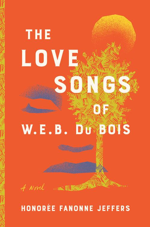 The Love Songs of W. E. B. Du Bois | Honorée Fanonne Jeffers