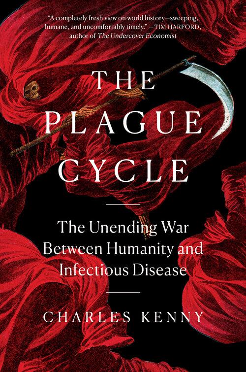 The Plague Cycle | Charles Kenny