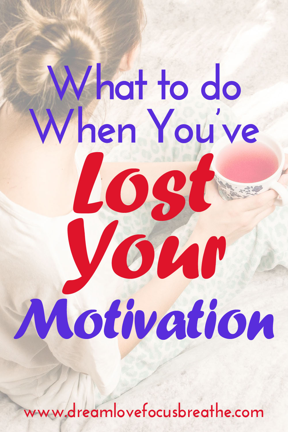 What to Do When You've Lost Your Motivation.jpg
