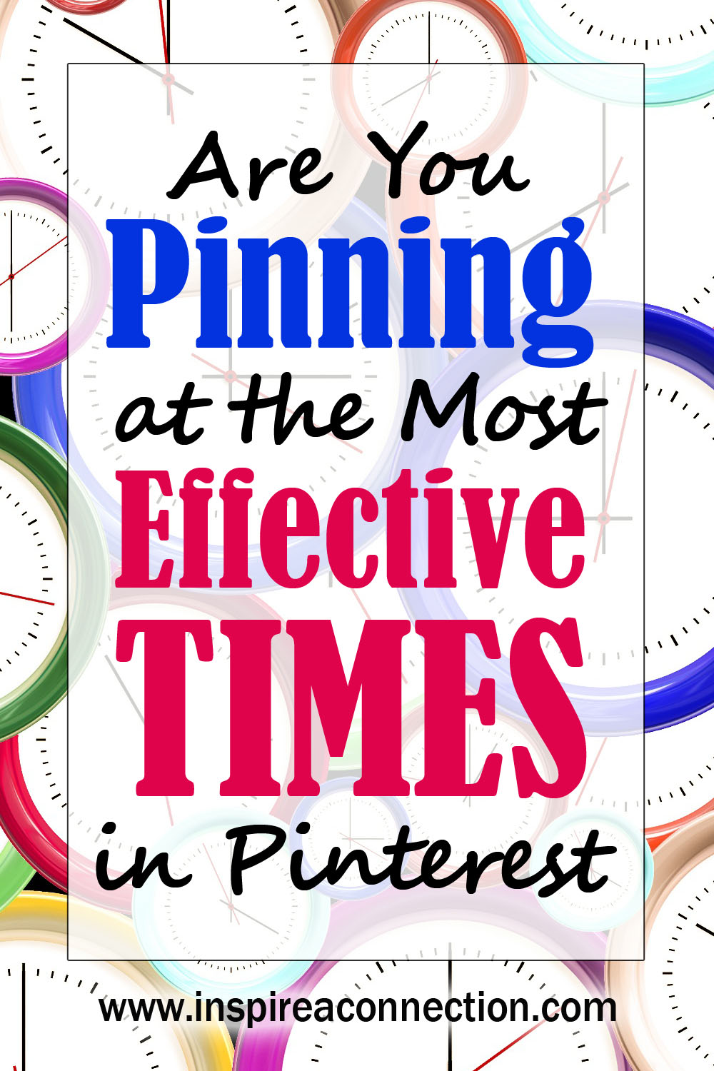 Are You Pinning at the Most Effective Times in Pinterest - Find out to determine which times are best. #pintereststrategies #pinteresttips #bloggingtips