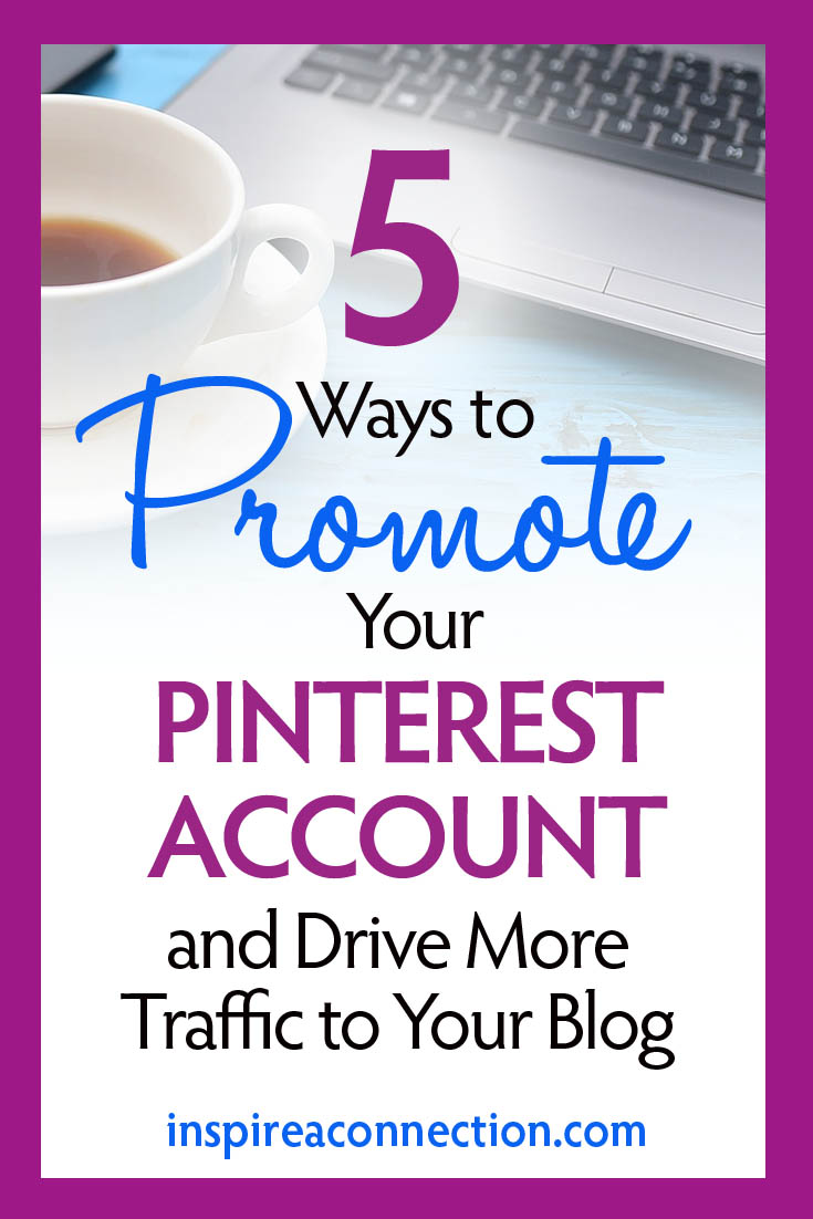 It's important to promote your Pinterest account as that is a major traffic generator. According to Pinterest: 93% of Pinners say they find new ideas on there and 72% of Pinners find new brands and services. That's all potential readers for your blog and customers for your products. So what are some of the ways to promote your page and drive traffic to your blog? Find out now… #pinterestmarketing #pinteresttips #blogtips