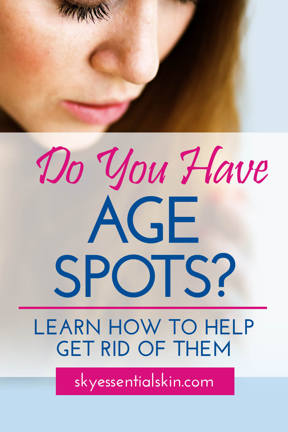 Do you have age spots_Learn how to help get rid of them.jpg