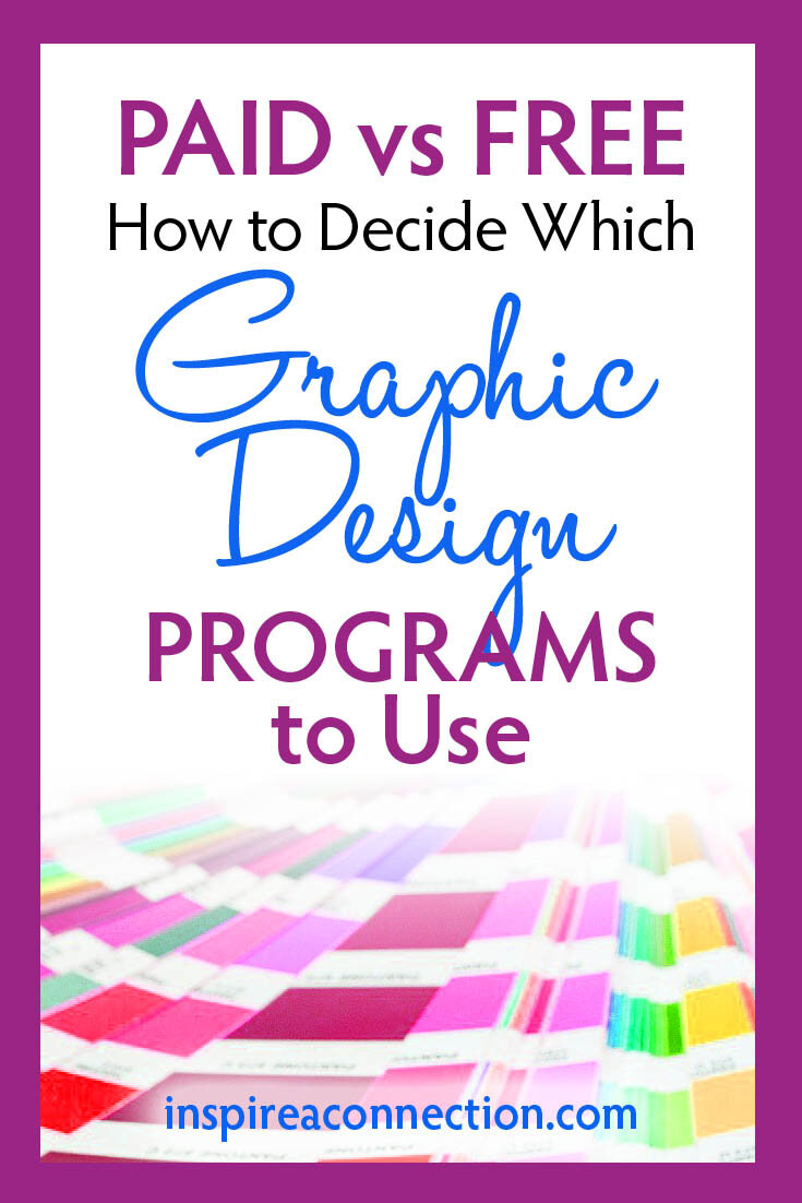 Paid Vs Free How To Decide Which Graphic Design Programs To Use Inspire A Connection Design And Marketing Brand Logo And Website Design For Creative Female Entrepreneurs