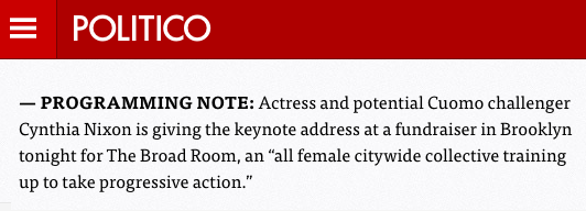 - Politico: Cynthia Nixon giving keynote address at fundraiser in Brooklyn tonight 1.18.18