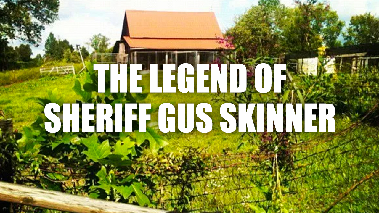 The Legend of Sheriff Gus Skinner