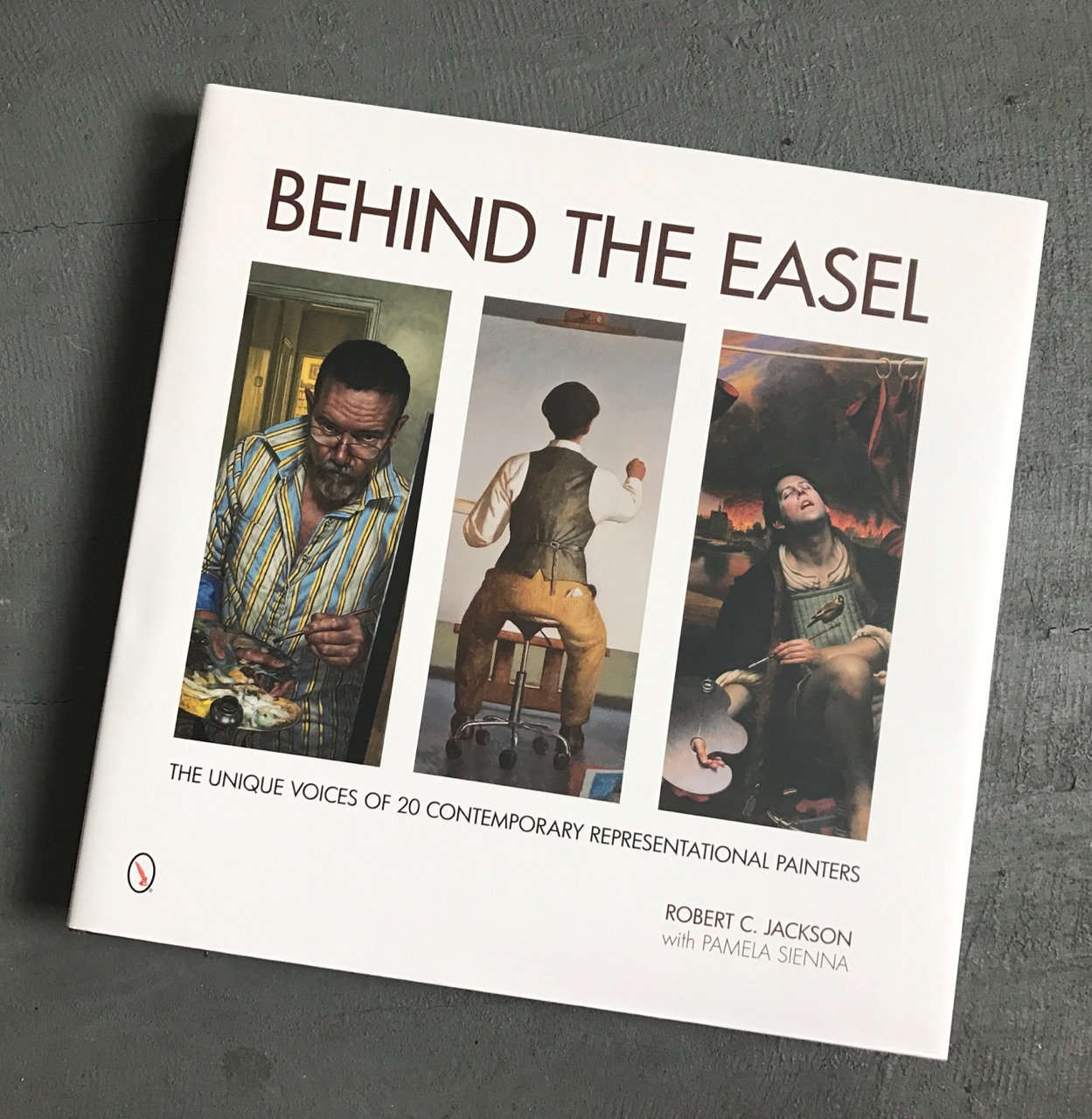 Behind the Easel The Unique Voices of 20 Contemporary Representational Artists