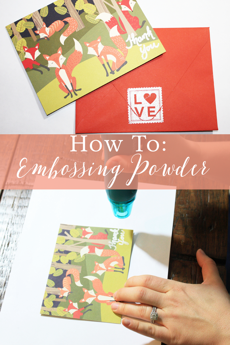 How To: Embossing Powder