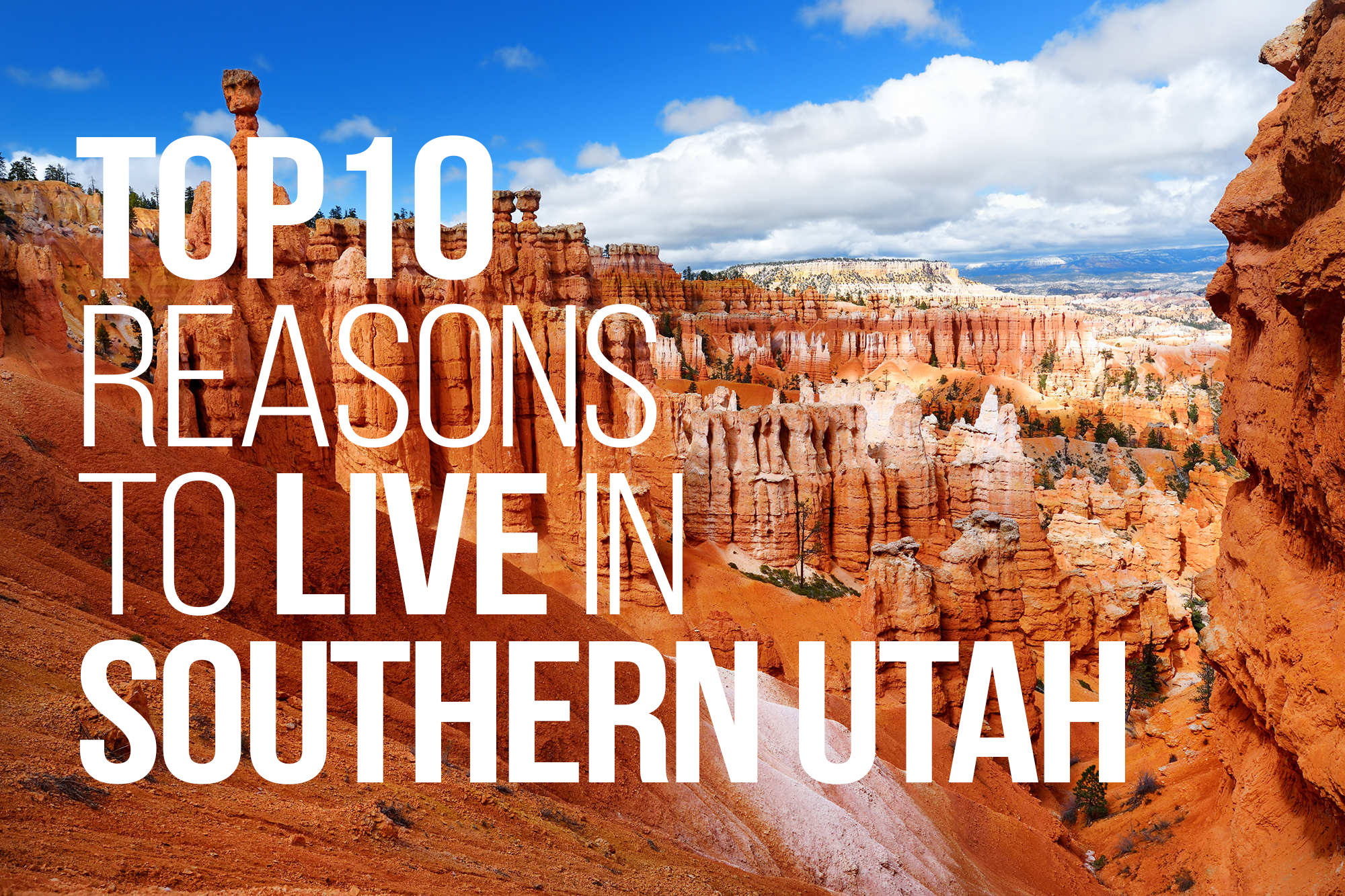 top 10 reasons to live in southern utah blog post