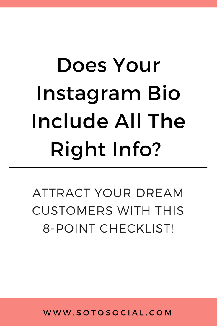 Attract your dream customers with the perfect Instagram bio! Use this checklist to make sure you include all the right information. | SotoSocial.com
