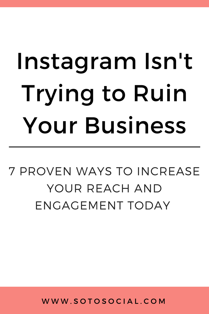 Fight the algorithm with these 7 proven ways to increase your Instagram reach and engagement today. | SotoSocial.com