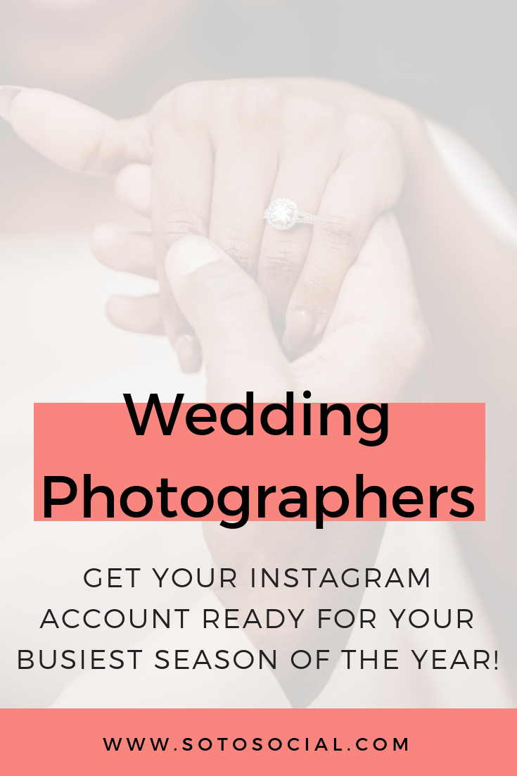 Wedding photographers, now is the perfect time to update your Instagram profile to catch the eyes of newly engaged couples and book more clients during engagement season! This post walks you through exactly how to get your account ready for your busiest season of the year. | SotoSocial.com