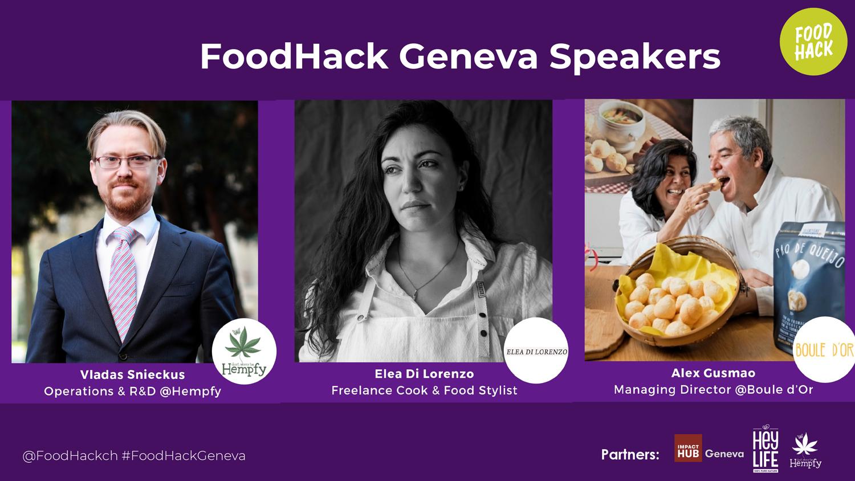FoodHackGeneva Speakers: Hempfy, Boule d'or, Elea Di Lorenzo