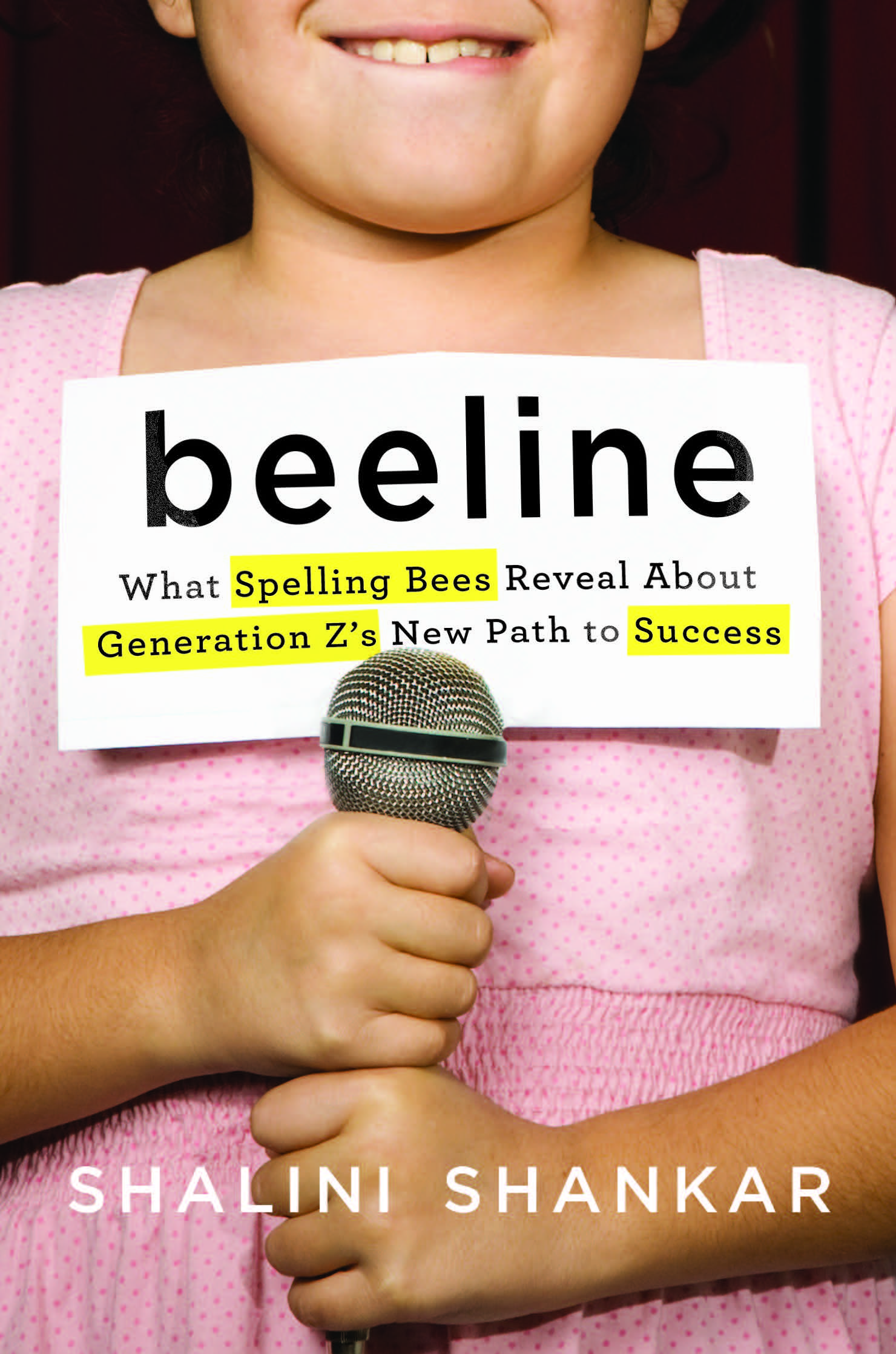 Beeline: What Spelling Bees Reveal about Generation Z's New Path to Success (Basic Books, 2019)