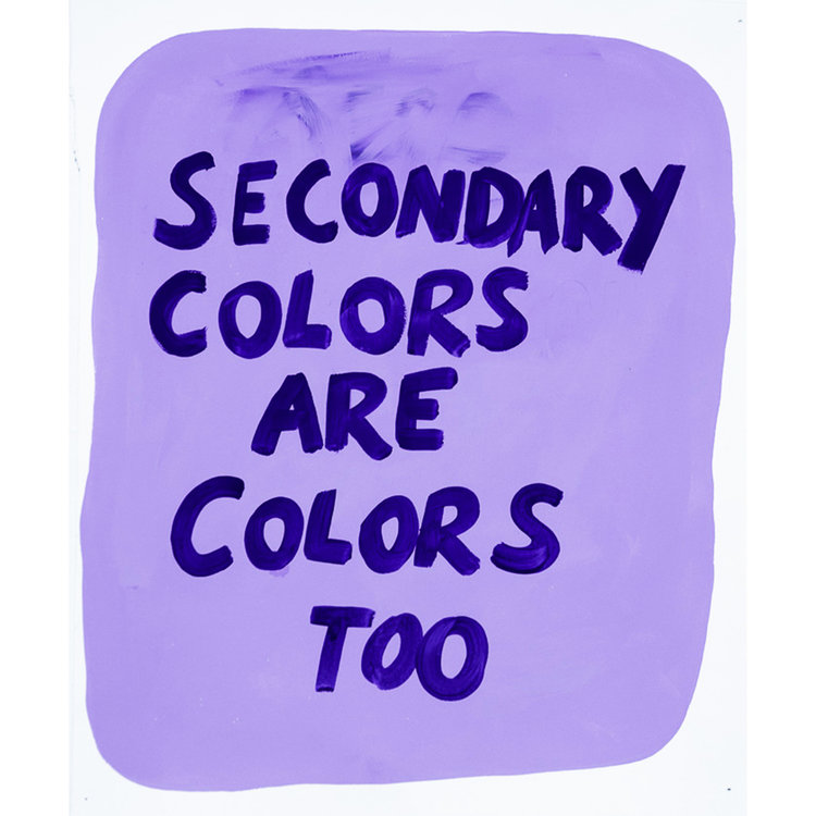Secondary Colors Are Colors Too   14 x 20 in, 2015