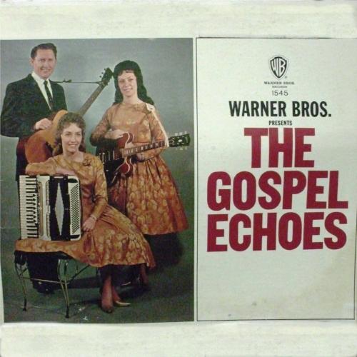 WARNER BROS. PRESENTS THE GOSPEL ECHOES  1964