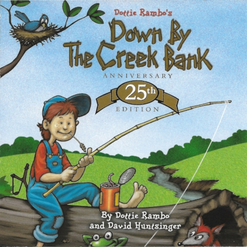 DOWN BY THE CREEK BANK  25th Anniversary Edition 2003