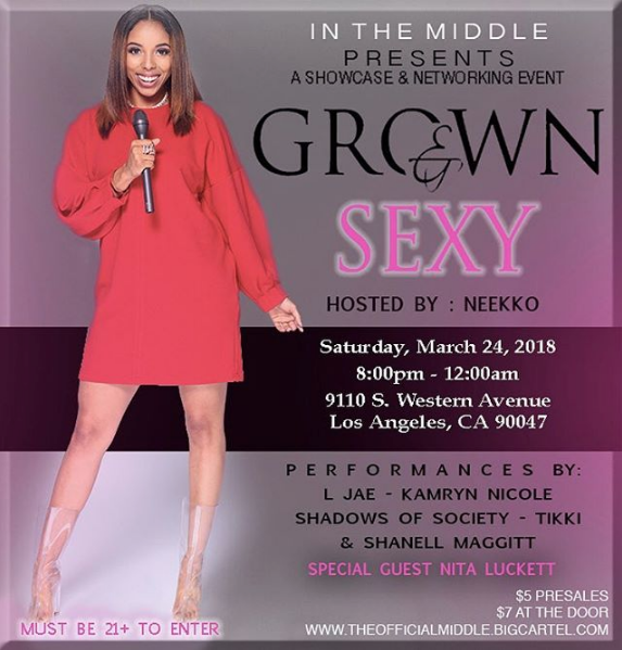 "A Grown & Sexy Showcase & Networking Event "" THIS SATURDAY March 24th 2018 from 8 pm - 12 am Hosted by :  @nee_kko  🐰"