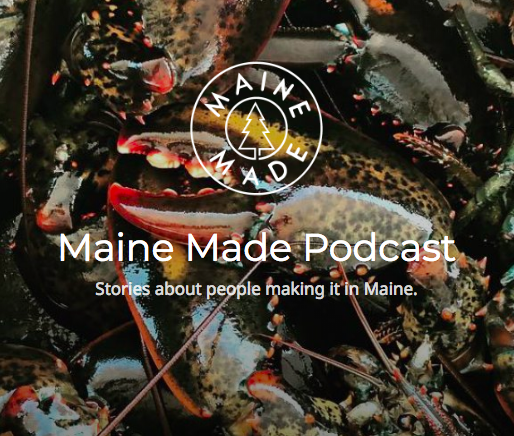 "Maine Made Podcast | September 2018 - ""People want to see their own experiences reflected, and I get that."""