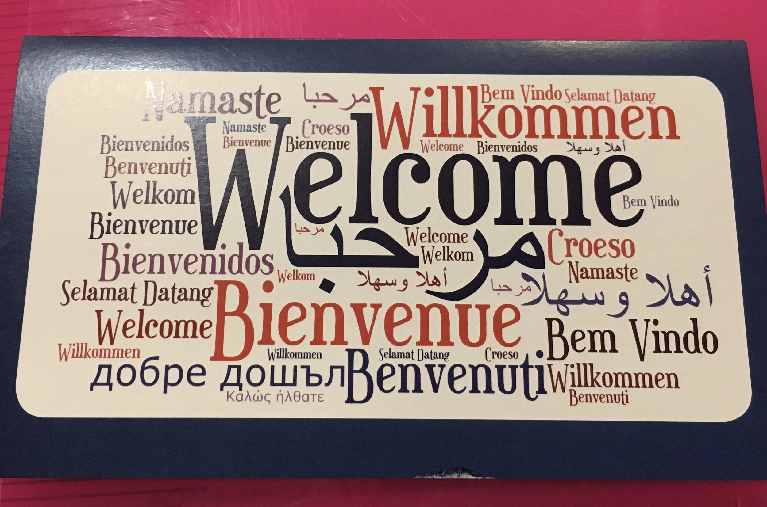 Welcome comes in many languages.