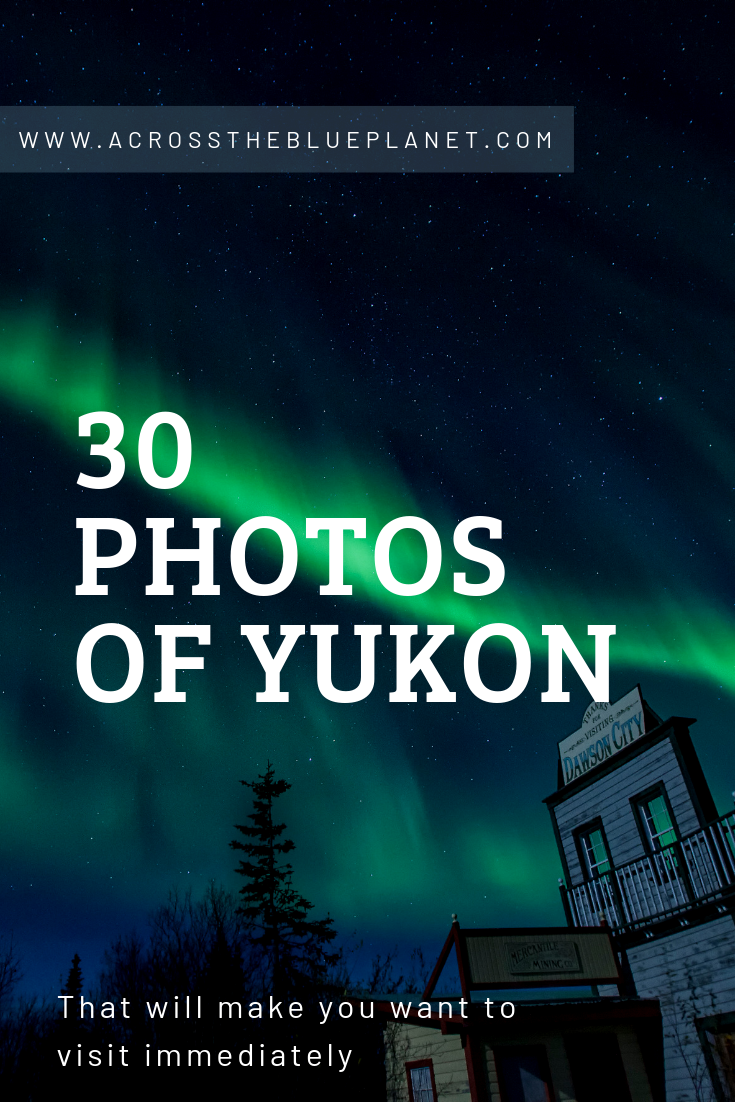 30 Photos of Yukon- Across the Blue Planet.png