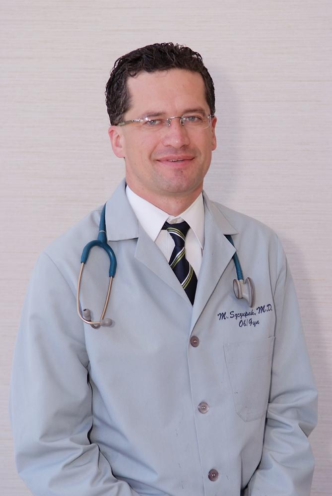 DR. MICHAL SZCZUPAK, M.D.    BOARD CERTIFIED OBSTETRICIAN & GYNECOLOGIST