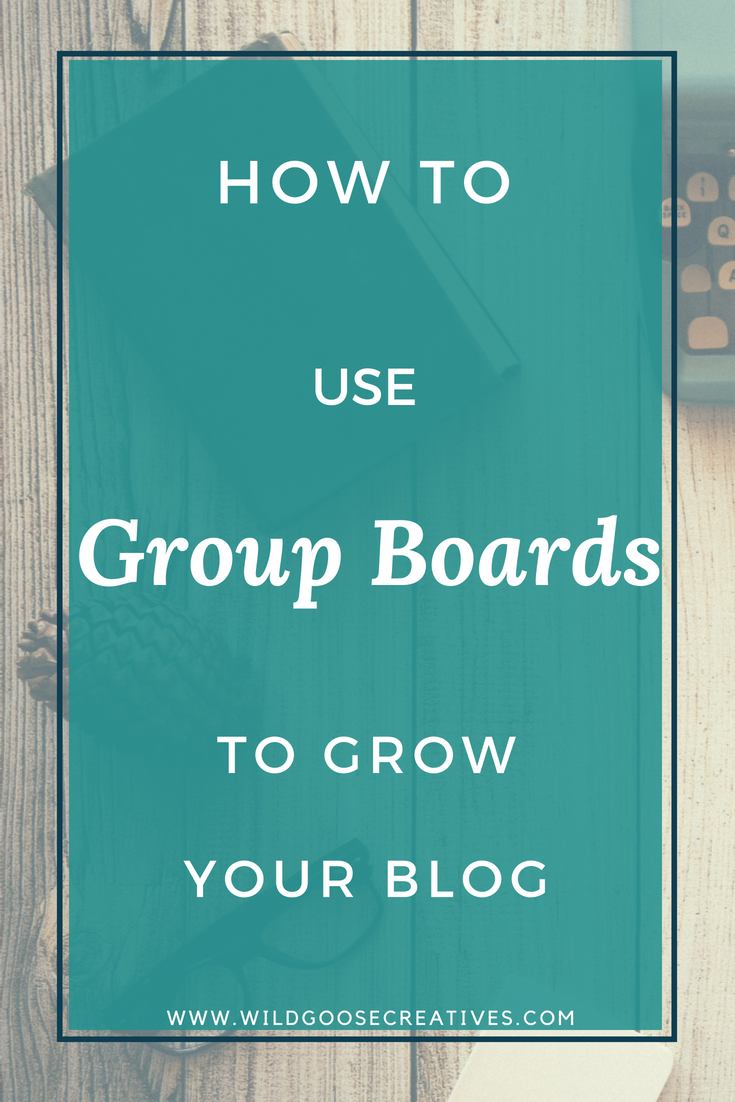 How to use group boards to grow your blog
