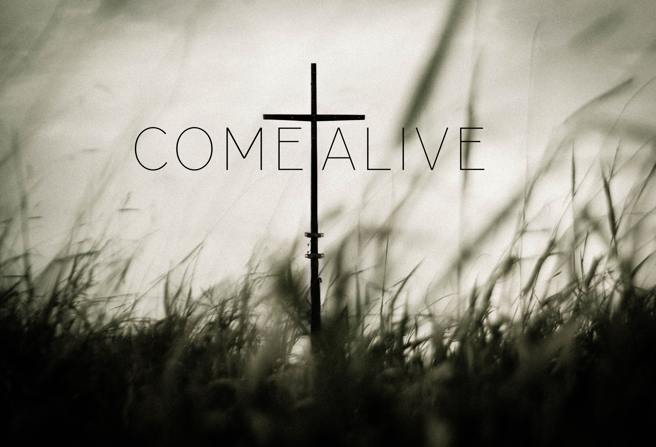 Come Alive- April 2, 2017