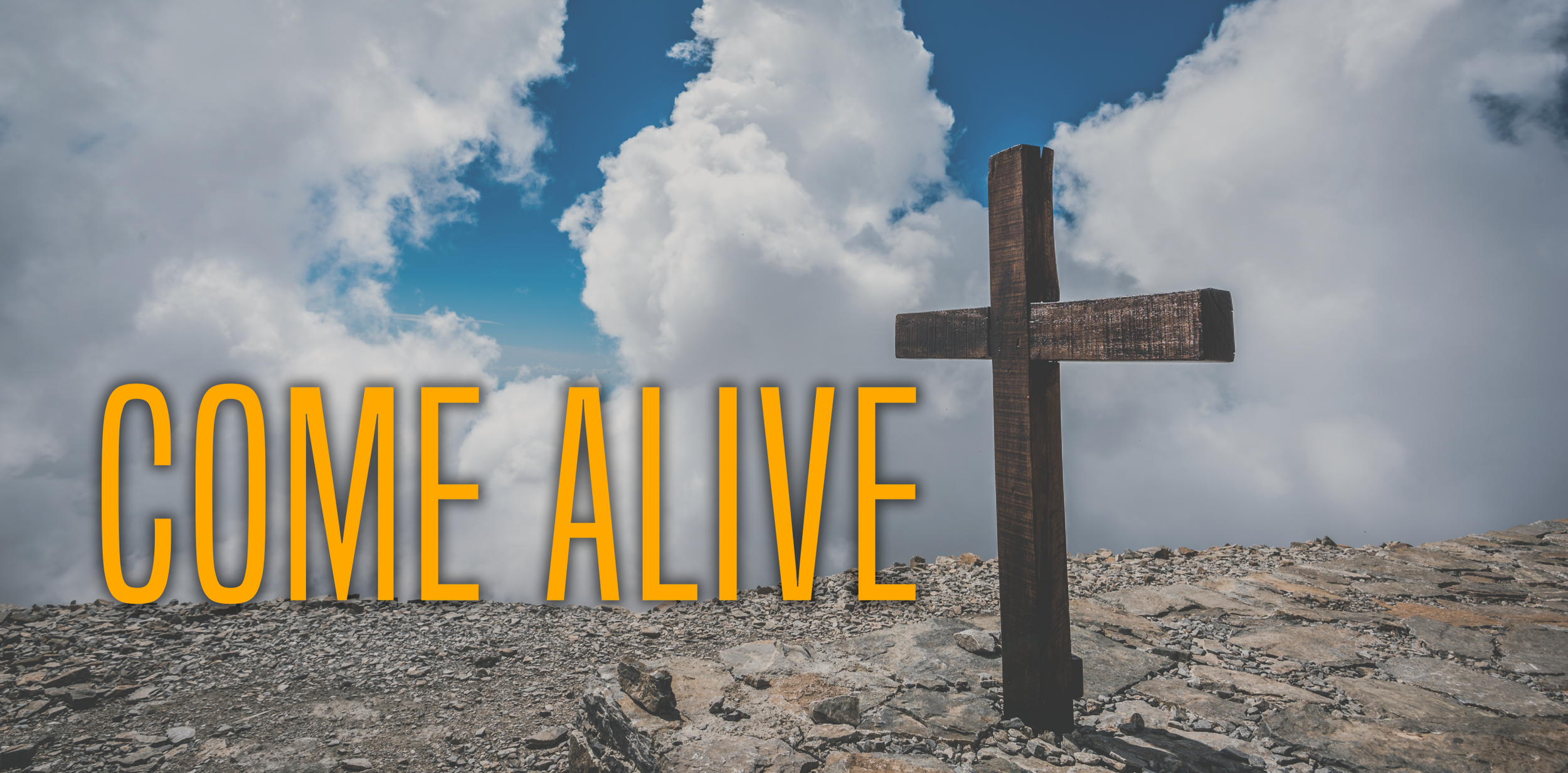 Come Alive- April 23, 2017