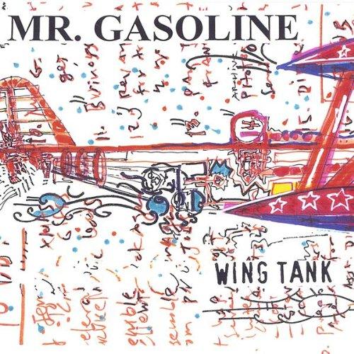 Wing Tank - Mr. Gasoline (Jim Blake on Lyrics, Lead Vocals)