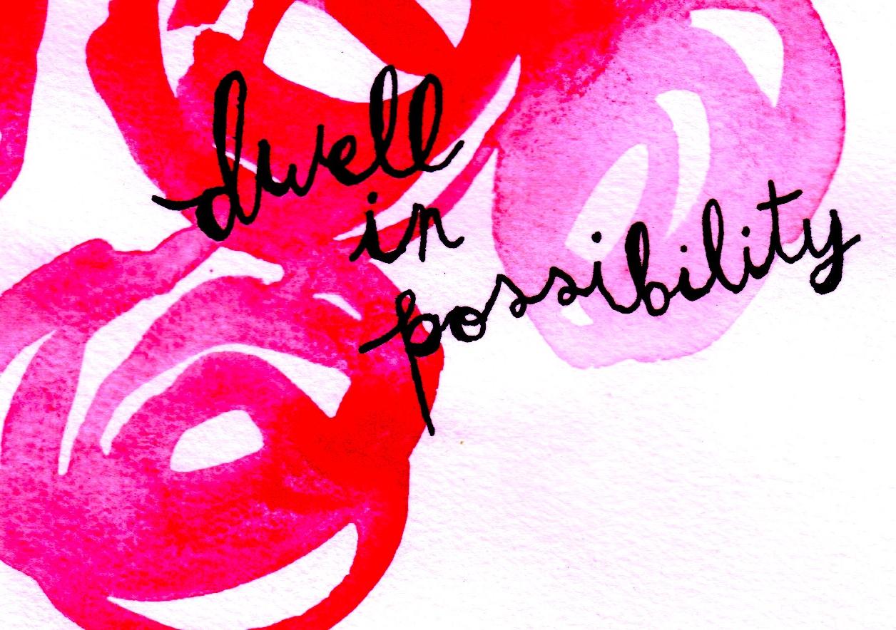 Dwell in possibility.jpeg