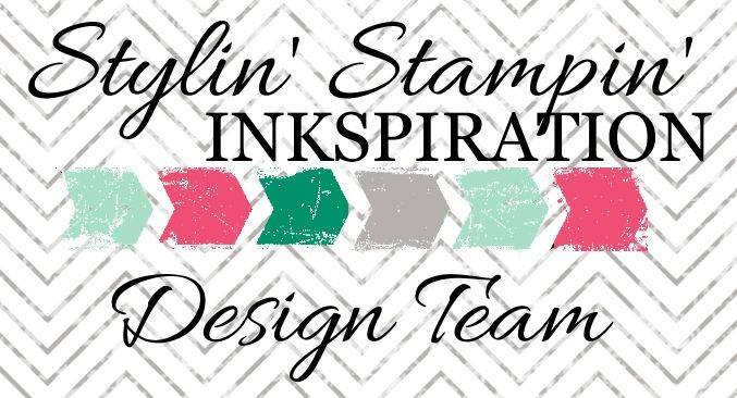 Featured Member! - For the past year, I've been a member of the Stylin' Stampin' Inkspiration Design Team. We post M,W,F and feature Stampin' Up only products on our projects. Every Monday, we invite you to participate in the weekly challenge (1st - Color Challenge, 2nd - Card Sketch Challenge, 3rd - Inspiration Challenge, 4th - Technique Challenge).