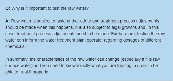 Why is it important to test the raw water.?