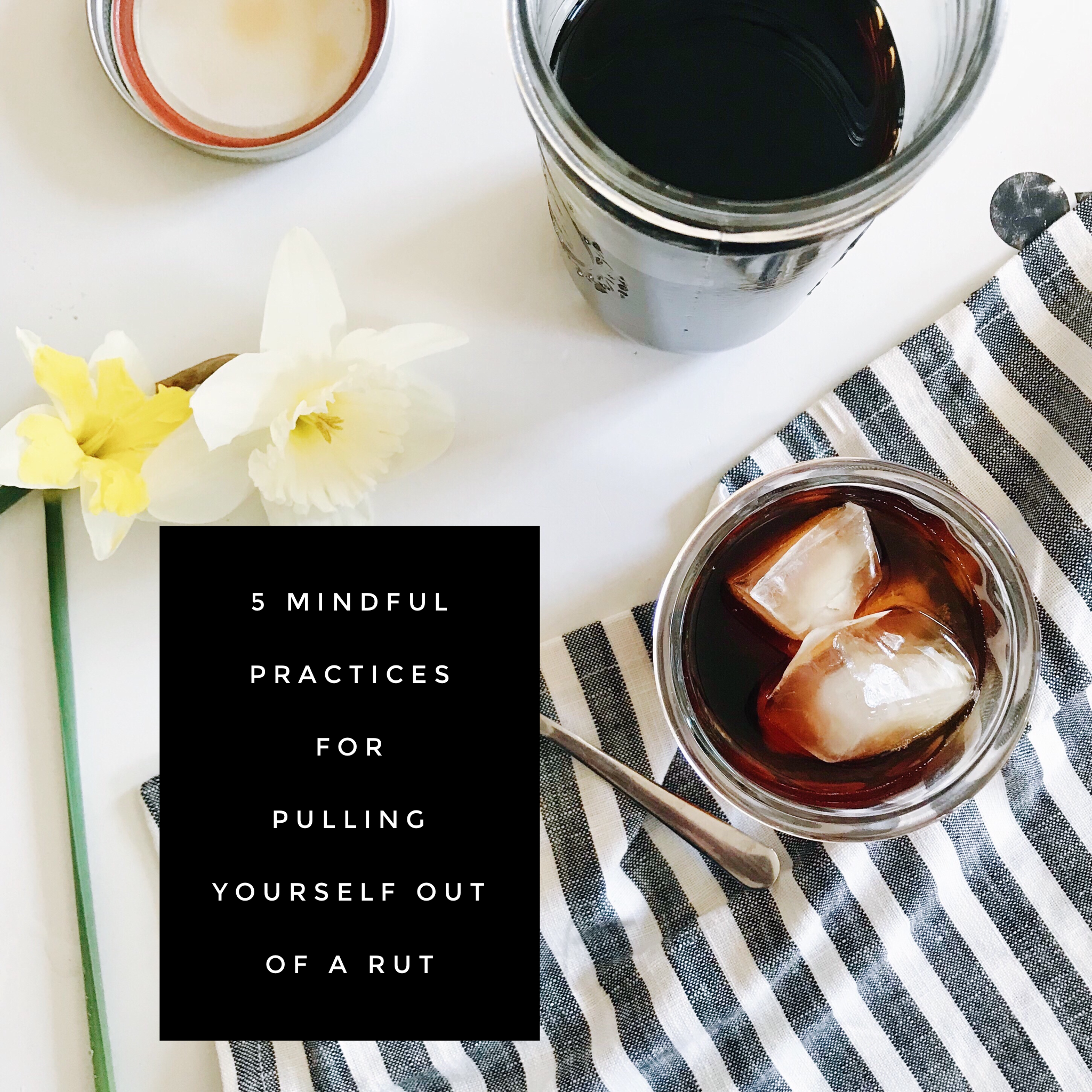5 Mindful Practices for Pulling Yourself Out of a Rut at Josie Feather Blog