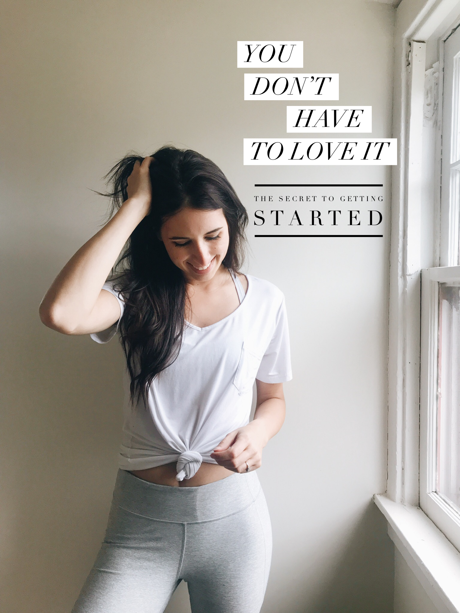 You Don't Have to Love It, The Secret to Getting Started - Josie Feather Blog