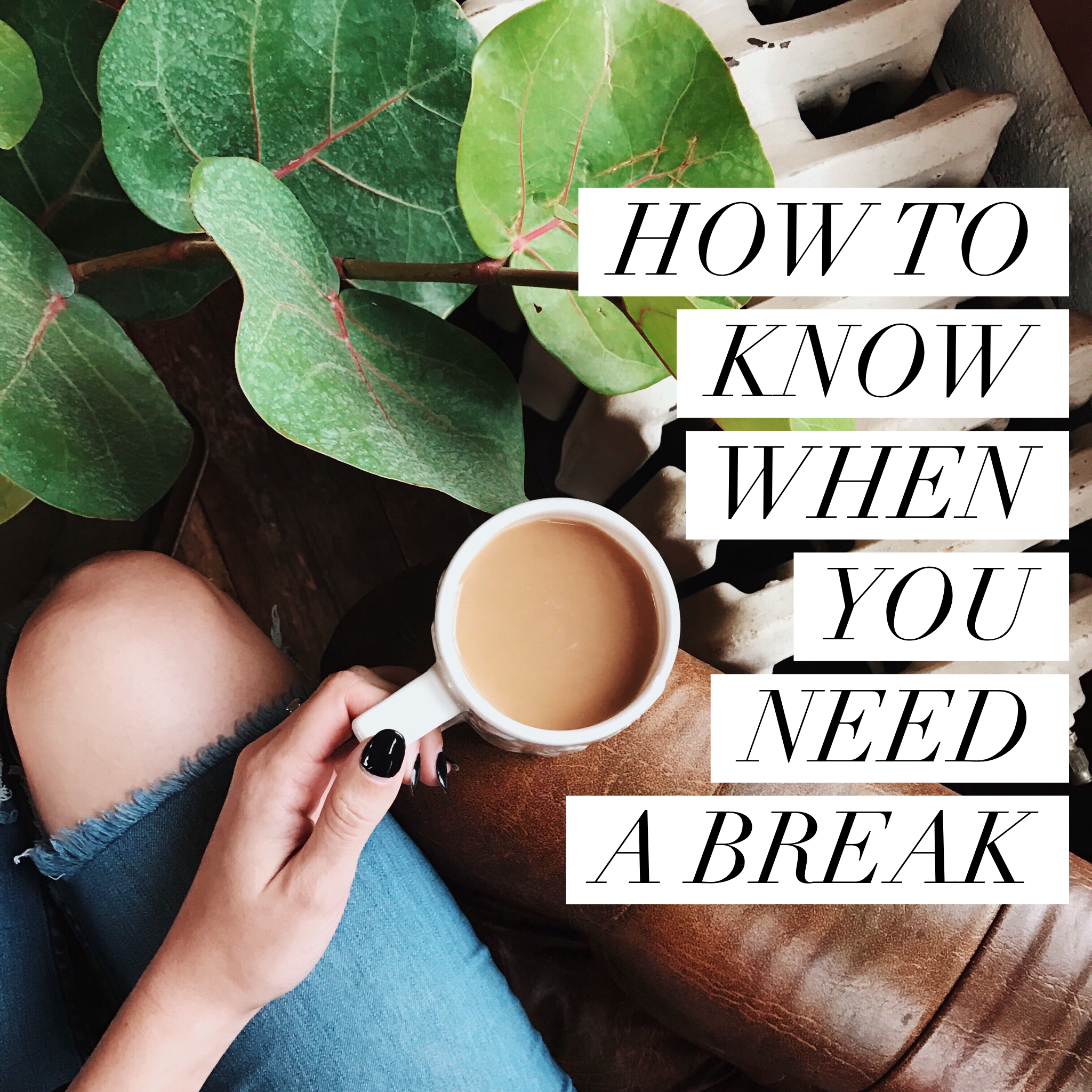 How to Know When to Take a Break - Josie Feather Blog