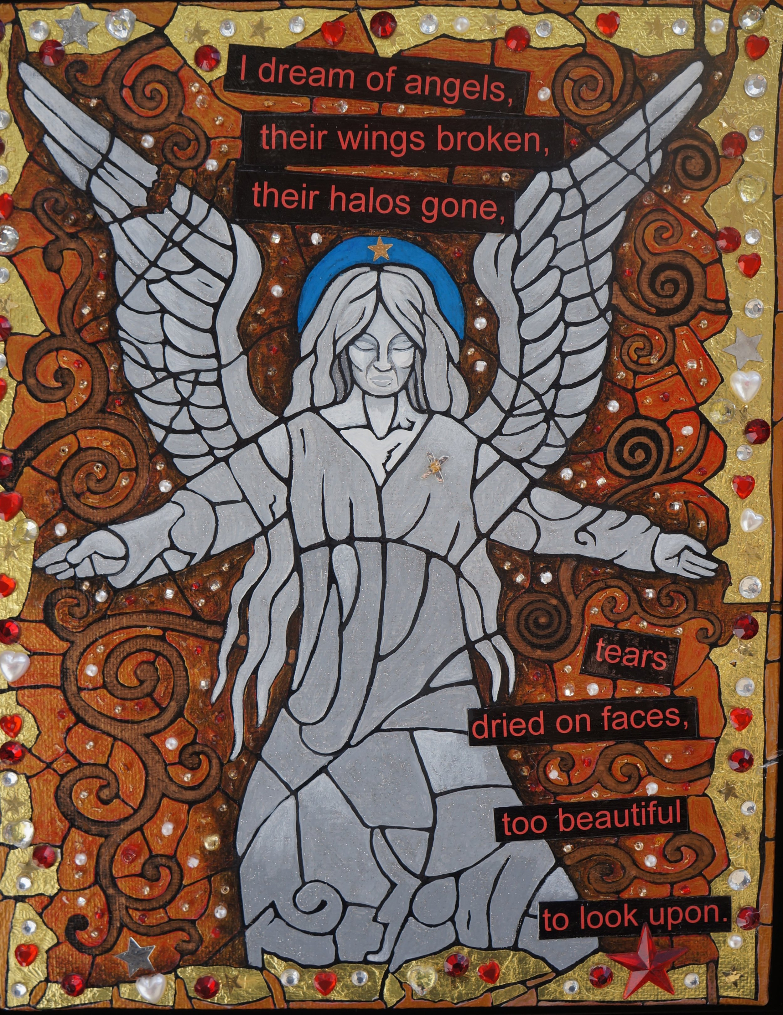 """I dream of angels"" - mixed media collage on canvas.  Acrylic paint, beads, gold foil, text.  I dream of angels,  their wings broken,  their halos gone,  tears  dried on faces  too beautiful  to look upon."