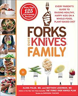 Forks Over Knives Family  by Matthew Lederman, MD and Alona Pulde, MD