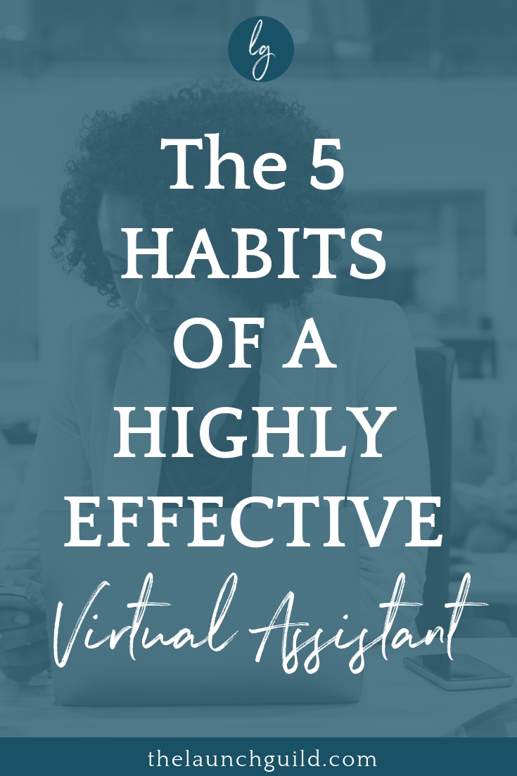 Ready to become a Virtual Assistant? Sure, it's a great work from home job but, in order to be the best, you'll want to make sure you're cultivating these five habits.