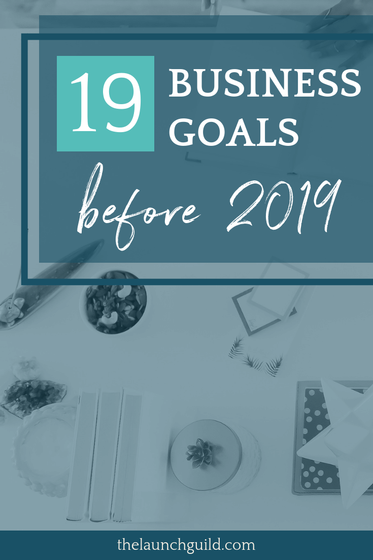 19 BUSINESS GOALS BEFORE 2019 (2) (1).png