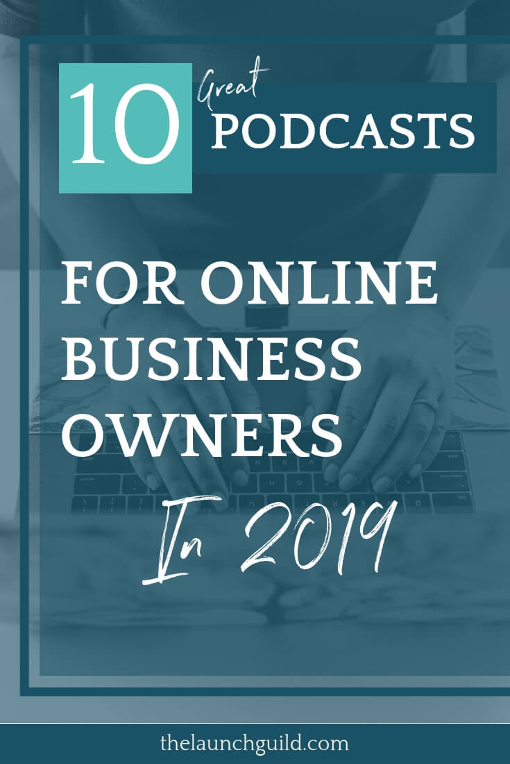 I'm sharing the 10 Podcast For Online Business Owners that I'll be listening to in 2019