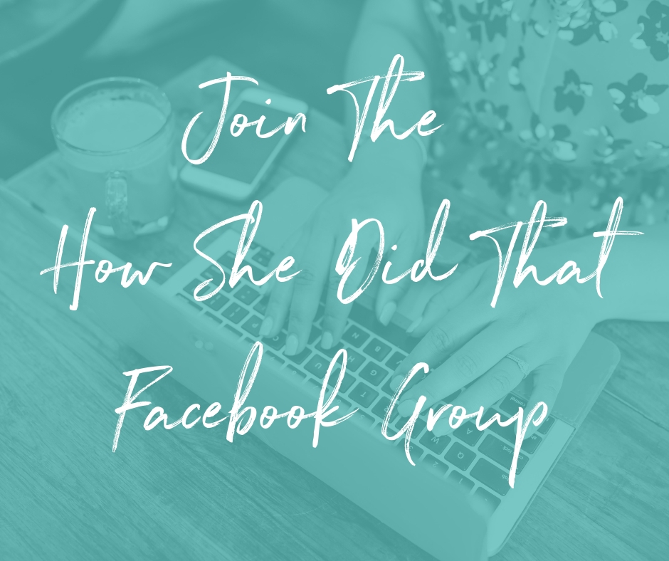 Join The How She Did That Facebook Group.jpg
